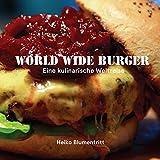 World Wide Burger: Eine kulinarische Weltreise