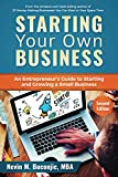 Starting Your Own Business: An Entrepreneur's Guide to Starting and Growing a Small Business