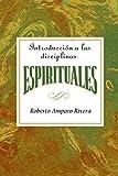 Introduccion a las Disciplinas Espirituales AETH: Introduction to the Spiritual Disciplines Spanish AETH (Spanish Edition)