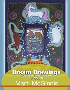 Dream Drawings to Color 400 More Pencil Sketches - A Coloring Book for All Ages (400 Drawings) (Volume 2)