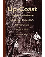 Up-Coast: Forest and Industry on British Columbia's North Coast, 1870?2005