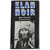 Élan-Noir ou la Vie d'un saint homme des Sioux oglalas par Héhaka Sapa