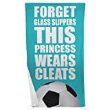 ChalkTalkSPORTS Soccer Beach Towel | Forget Glass Slippers This Princess Wears Cleats | Teal