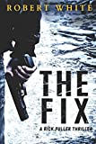 The Fix: SAS hero turns Manchester hit-man (A Rick Fuller Thriller Book 1): Volume 1
