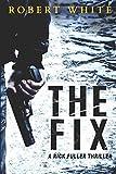 img - for The Fix: SAS hero turns Manchester hit-man (A Rick Fuller Thriller Book 1) (Volume 1) book / textbook / text book