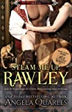Steam Me Up, Rawley: A Steampunk Romance (Mint Julep and Monocle Chronicles) (Volume 1) by  Angela Quarles in stock, buy online here