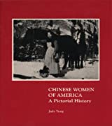 Chinese Women of America: A Pictorial History