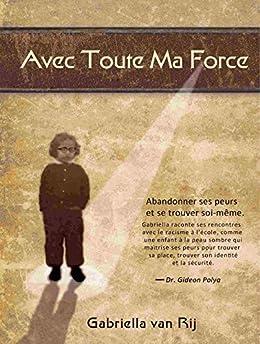 Avec Toute Ma Force (French Edition) by [van Rij, Gabriella]