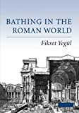 img - for Bathing in the Roman World by Fikret Yeg??l (2009-09-14) book / textbook / text book