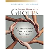 Empowerment Series: Social Work with Groups: Comprehensive Practice and Self-Care