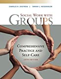 Empowerment Series: Social Work with Groups: Comprehensive Practice and Self-Care (MindTap Course List)