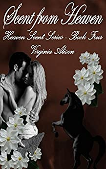 Scent from Heaven (Heaven Scent Book 4) by [Alison, Virginia]