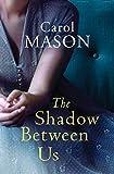 The Shadow Between Us