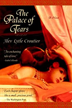 The Palace of Tears by [Croutier, Alev Lytle]
