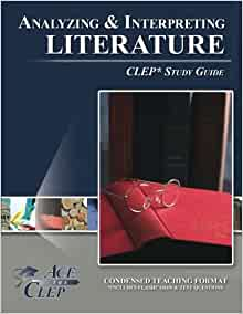 Analyzing and Interpreting Literature Exam – CLEP – The ...