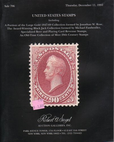 Large Gold 1847-69 Collection formed by Jonathan W. Rose, The Award-Winning Black Jack Collection formed by Michael Fassbender, Specialized Beer and Playing Card Revenue Stamps, An Old-Time Collection of Mint 20th Cent. Stamps. Robt. Siegel Sale #796