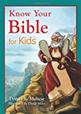 Know Your Bible for Kids, Donna K. Maltese, 1624162479