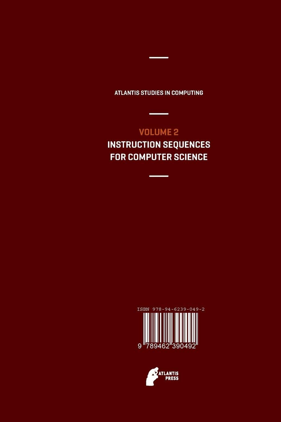 Instruction Sequences for Computer Science: 2 (Atlantis Studies in Computing)