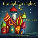 The Arabian Nights: Five Famous Tales Audiobook by  uncredited Narrated by Katie Haigh