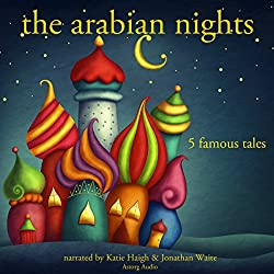 The Arabian Nights: Five Famous Tales