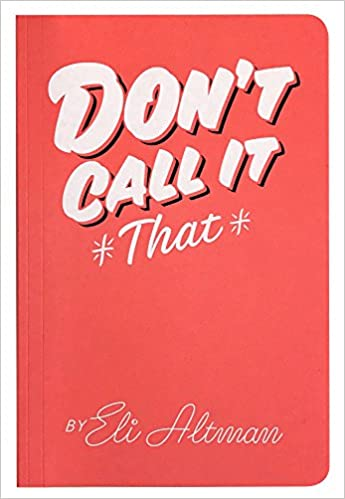 Book cover of Don't Call It That