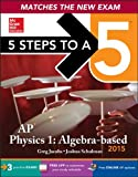 5 Steps to a 5 AP Physics 1 Algebra-Based, 2015 Edition, Jacobs, Greg and Schulman, Joshua, 0071820647
