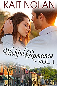 Wishful Romance Volume 1: Books 1-3 (Wishful Romance Boxed Sets) by [Nolan, Kait]