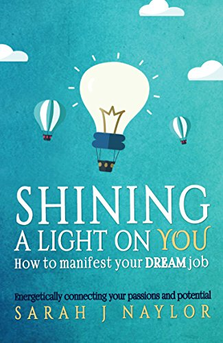 : Shining a Light on You: How to manifest your