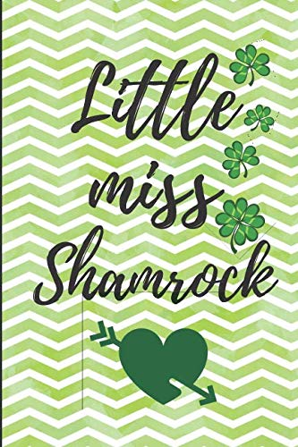 Little Miss Shamrock: Funny St. Patrick's Day Gifts ~ Lined Journal Notebook