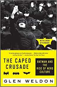 Amazon.com: The Caped Crusade: Batman and the Rise of Nerd ...