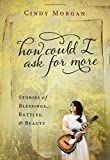 How Could I Ask for More: Stories of Blessings, Battles, and Beauty