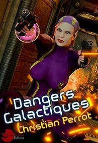 Dangers Galactiques par Christian Perrot
