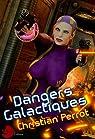 Dangers Galactiques par Perrot
