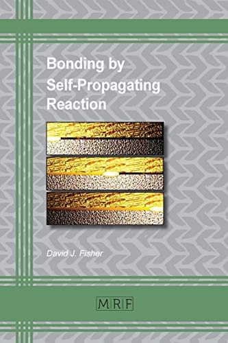 Bonding by Self-Propagating Reaction (Materials Research Foundations)