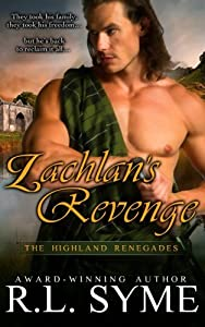 Lachlan's Revenge (The Highland Renegades) (Volume 4)