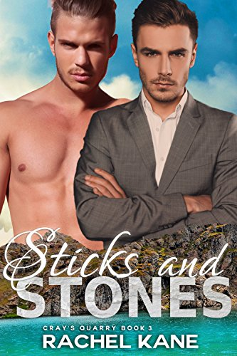 Sticks and Stones: An Enemies to Lovers Gay Romance (Cray's Quarry Book 3)