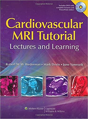 Cardiovascular mri tutorial: lectures and learning: 9780781772167.