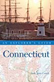Explorer s Guide Connecticut (Eighth Edition) (Explorer s Complete Book 0)