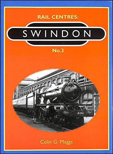 Swindon (Rail Centres) Colin G. Maggs