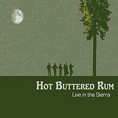 Live in the Sierra - Hot Buttered Rum