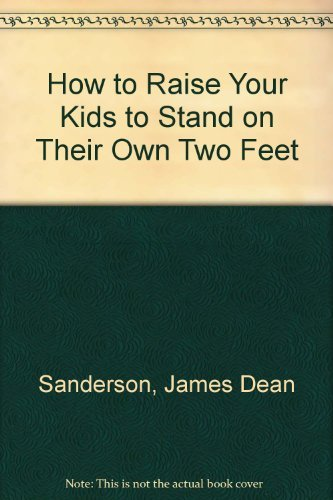 Essex Media Stand - How to Raise Your Kids to Stand on Their Own Two Feet by James Dean Sanderson (1983-08-01)