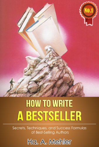 How To Write A Bestseller By Mehler Ha