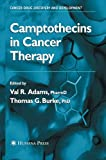Camptothecins in Cancer Therapy, Adams, Val R., 1627038167