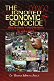 The Ignored Economic Genocide, George Makita Alula, 1441537171