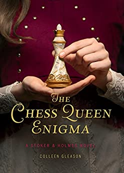 The Chess Queen Enigma: A Stoker & Holmes Novel by [Gleason, Colleen]