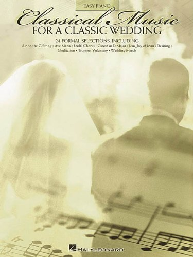 Christian Wedding Piano (CLASSICAL MUSIC FOR A        CLASSIC WEDDING              24 FORMAL SELECTIONS (Easy Piano (Hal Leonard)))