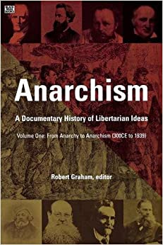 Anarchism: A Documentary History of Libertarian Ideas, Volume One