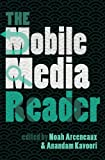 The Mobile Media Reader, Kavoori, Anandam P. and Arceneaux, Noah, 1433113015