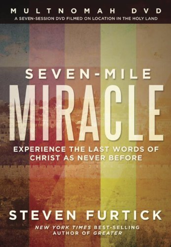 Seven-Mile Miracle DVD: Experience the Last Words of Christ As Never - Mile Mall Miracle