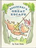 Roseberry's Great Escape, Kate Duke, 0525445978